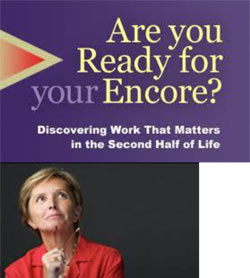 Are you ready for your encore career
