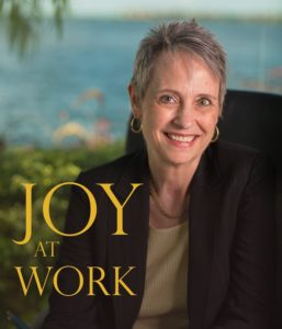 Joy at Work: 3 Steps to Ensuring a Satisfying Encore Career: Guest blog by Lisa Huetteman